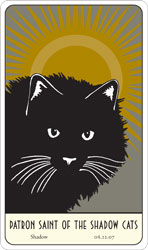 Saint Shadow: Patron Saint of the Shadow Cats card.
